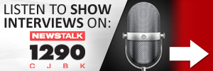 listen to show interviews on Newstalk 1290 C J B K